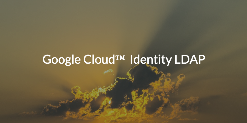 Google Cloud Identity LDAP written over a cloud