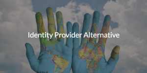 Identity Provider Alternative Written over hands with countries painted on them