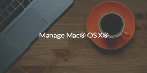 Manage Mac OS X
