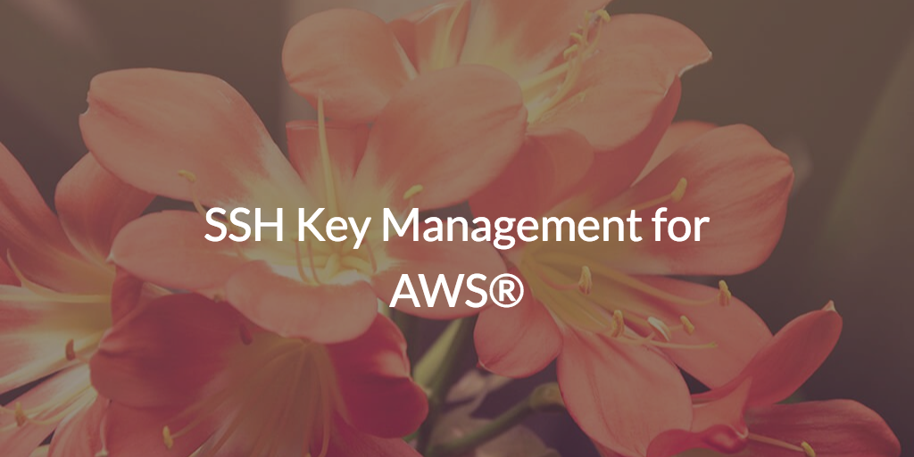 SSH Key Management for AWS®