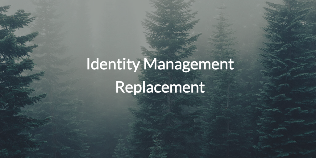 Cloud based Identity Management Replacement