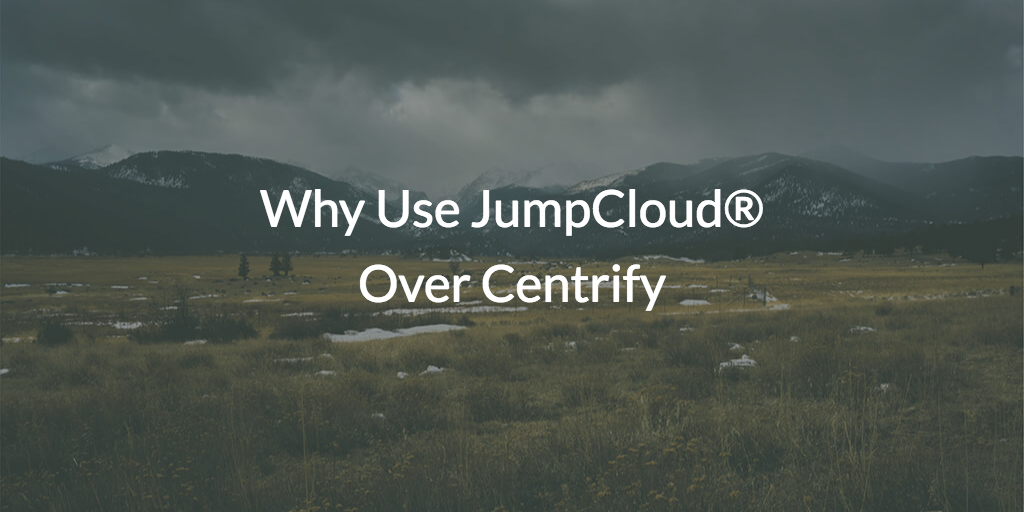 Why Use JumpCloud® Over Centrify