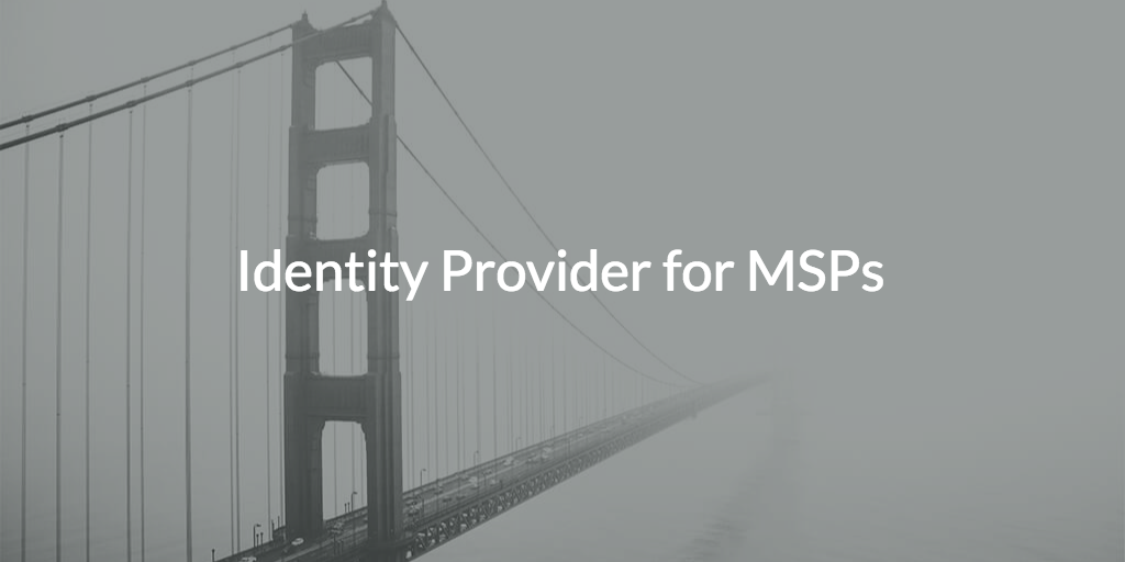 Identity Provider for MSPs