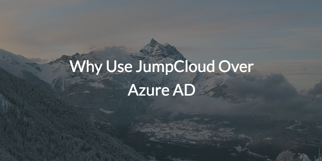 Why Use JumpCloud Over Azure AD
