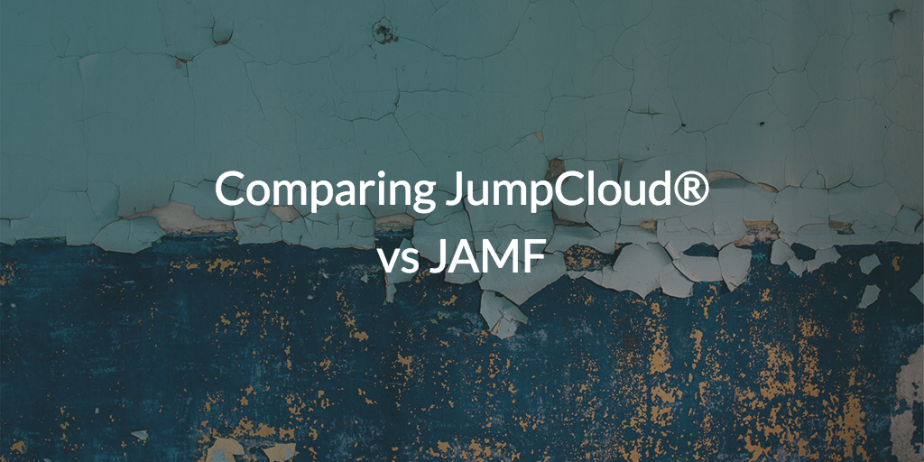 Comparing JumpCloud® vs JAMF