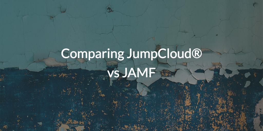 Comparing JumpCloud® vs JAMF
