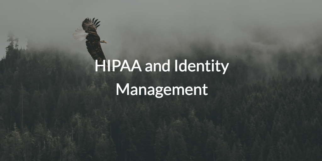 HIPAA and Identity Management