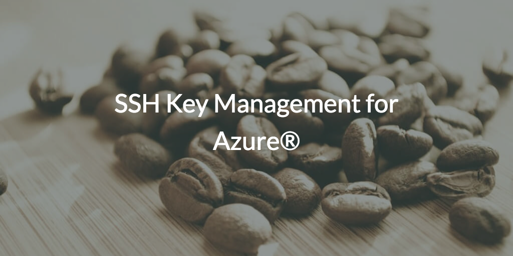SSH Key Management for Azure<sup>®</sup>