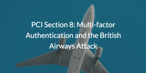 PCI Section 8: Multi-factor Authentication and the British Airways Attack On Image of a Plane