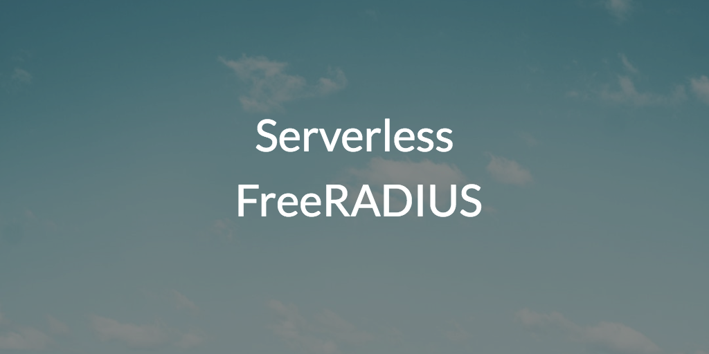 Serverless FreeRADIUS