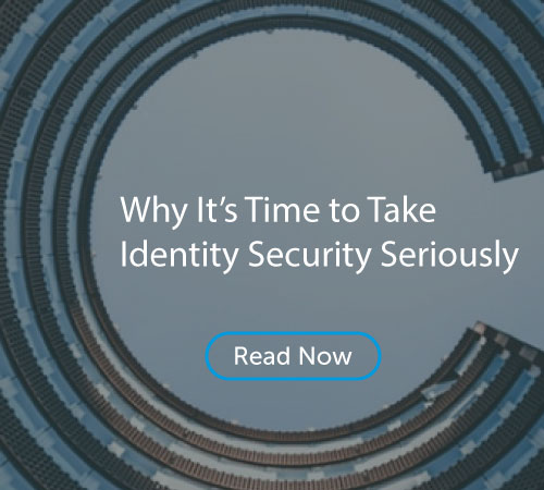 Why its time to take identity security seriously