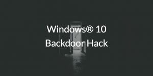 Windows® 10 Backdoor Hack