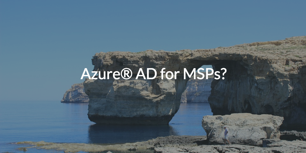 Azure Active Directory for Managed Service Providers
