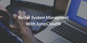 Mange Systems Better with JumpCloud (pic of user using Window and Mac machines)
