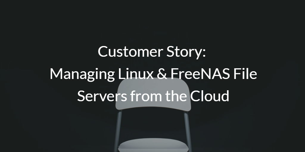 Customer Story: Linux & FreeNAS File Servers | JumpCloud