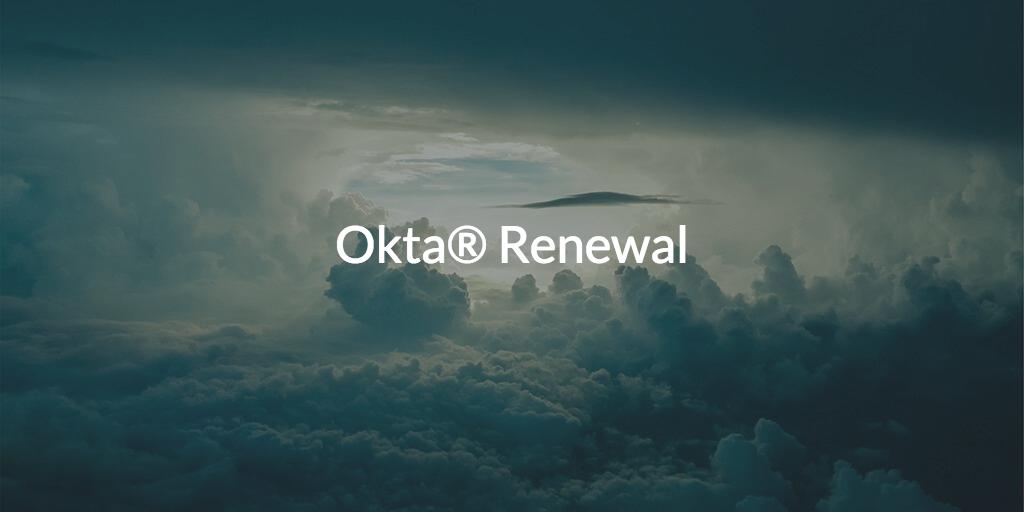 Okta® Renewal