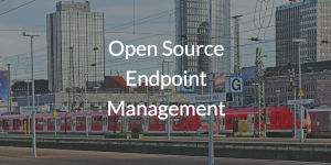 Open Source Endpoint Management