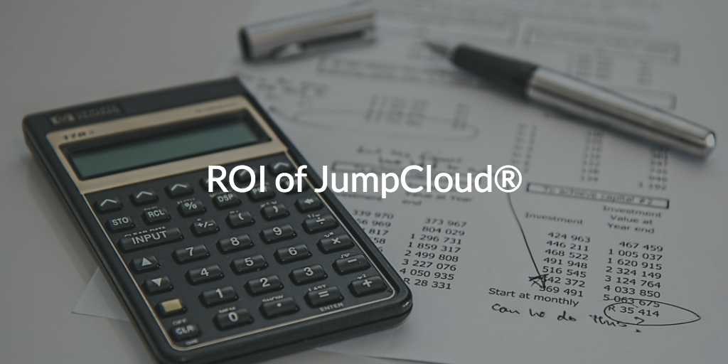 ROI of JumpCloud<sup>®</sup>