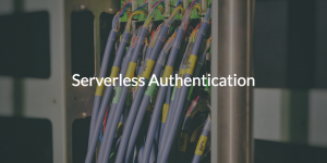 Serverless Authentication (pic of wires coming out of a server)