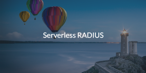 Serverless RADIUS (pic of hot air balloon and light house)