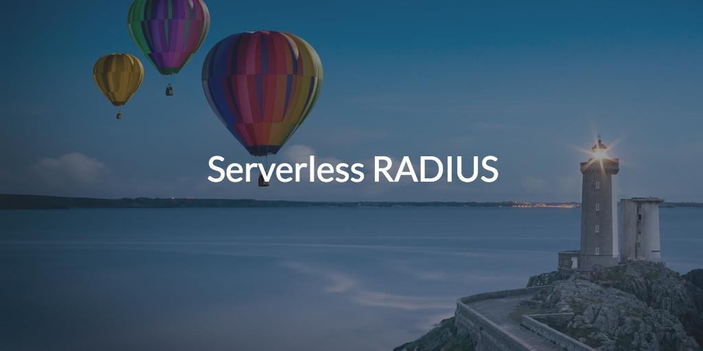 Serverless RADIUS (pic of hot air balloon and light house)
