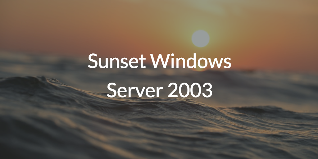 Sunset Windows Server 2003