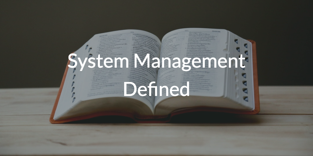 System Management Defined