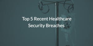 healthcare security breaches (pic of IV)