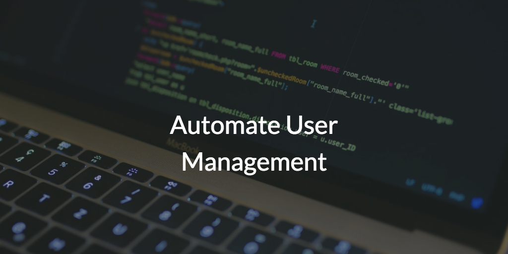 Automate User Management