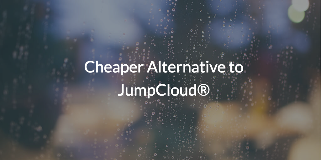 Cheaper Alternative to JumpCloud®