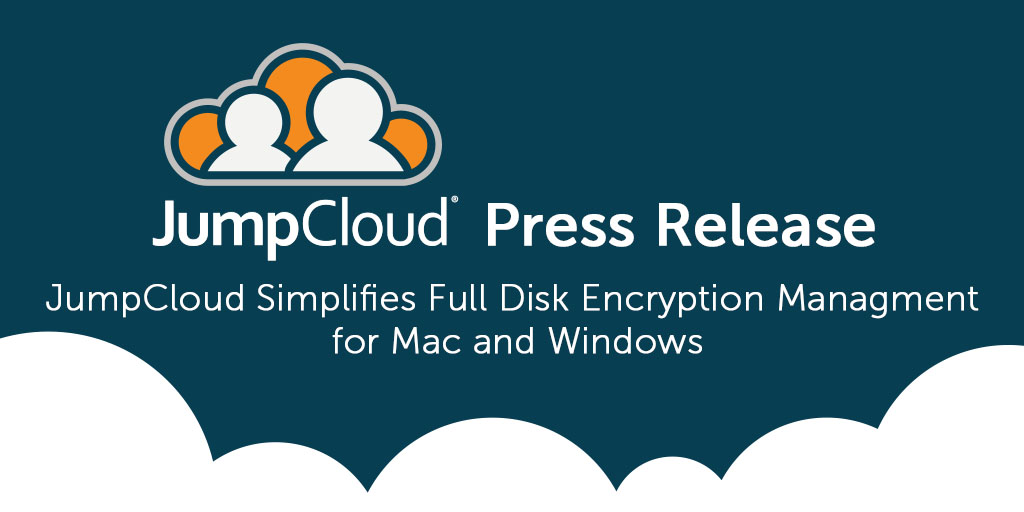 JumpCloud FDE Management for Mac and Windows