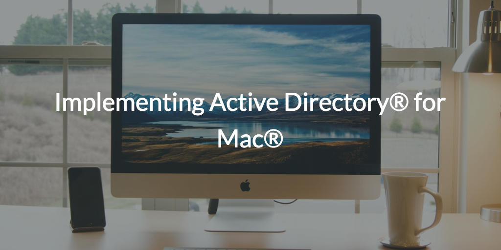 Active Directory for Mac (pic of iMac)