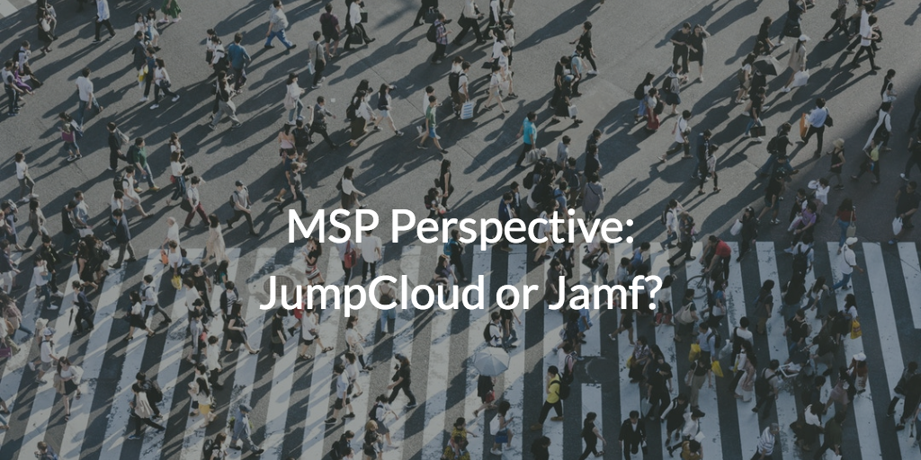 JumpCloud or Jamf for MSPs