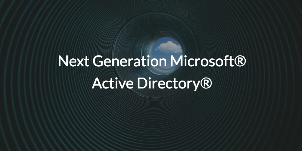 Next Generation Active Directory