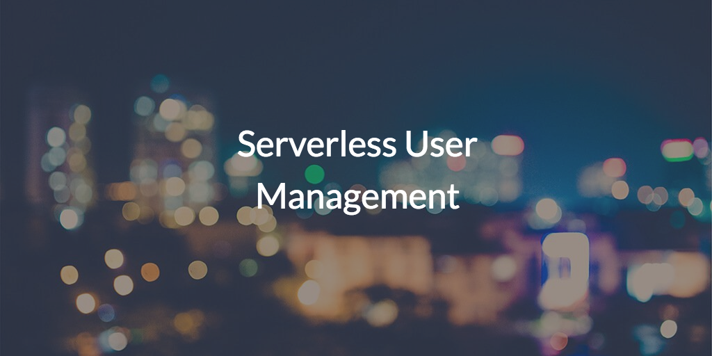 Serverless User Management