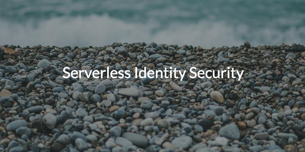 Serverless Identity Security