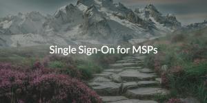 Web App SSO for MSPs
