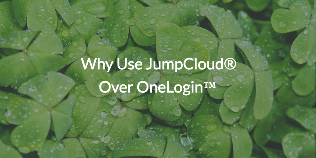 Why Use JumpCloud® Over OneLogin™