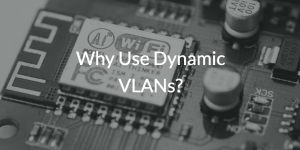 Why Use Dynamic VLANs? | JumpCloud