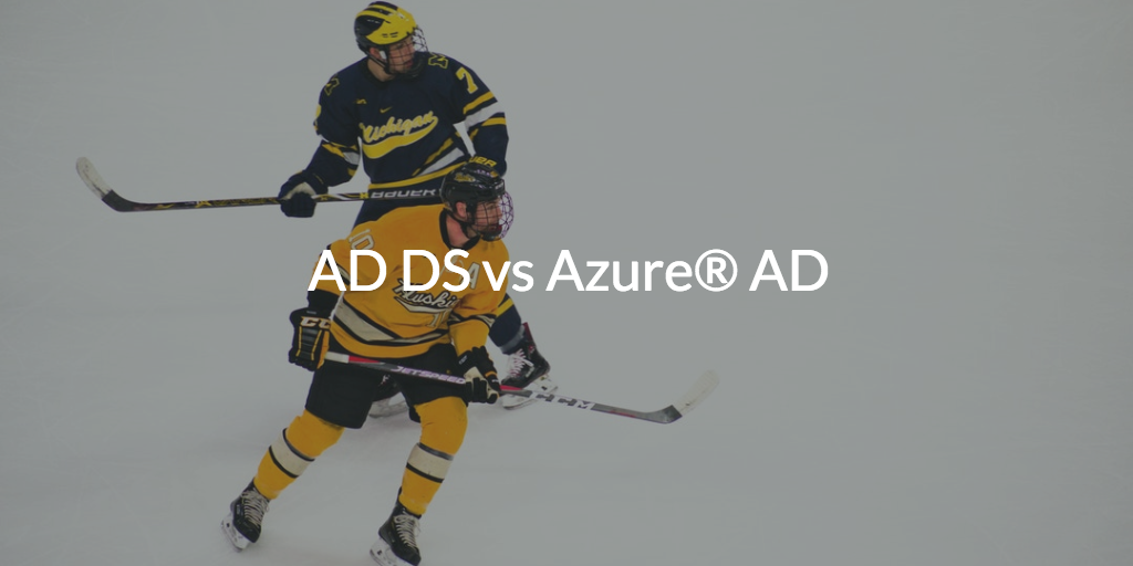 Azure AD vs Active Directory Domain Services