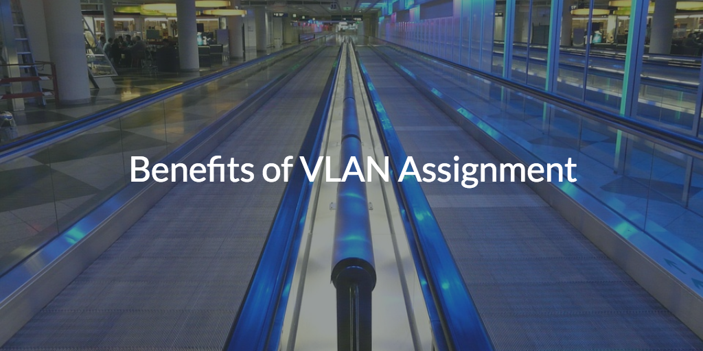 VLAN Segmentation Benefits