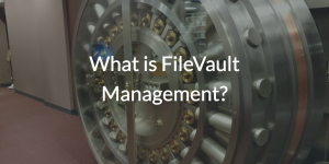 What is FileVault Management?