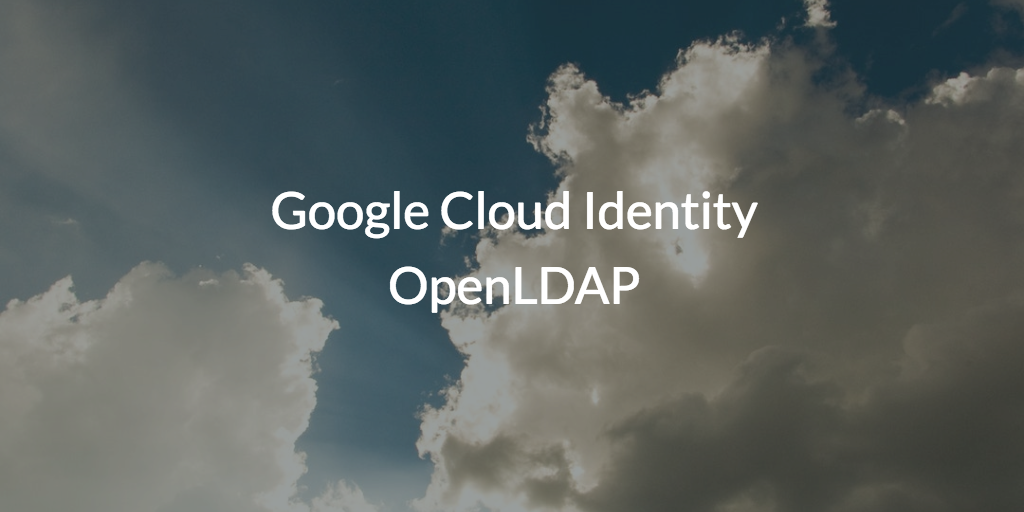 Google Cloud Identity OpenLDAP