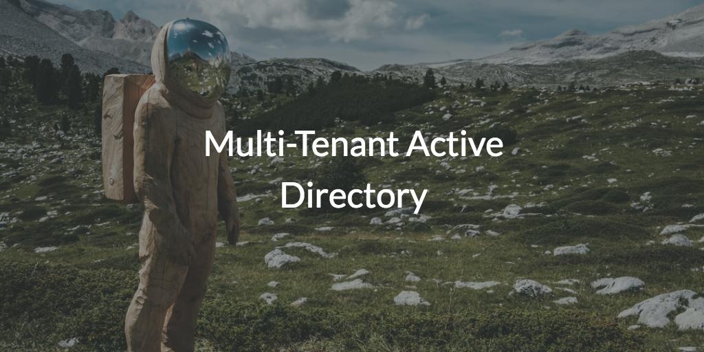 Multi-Tenant Active Directory