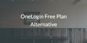 OneLogin Free Plan Alternative