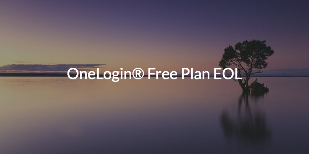 OneLogin Free Plan Has Been Terminated
