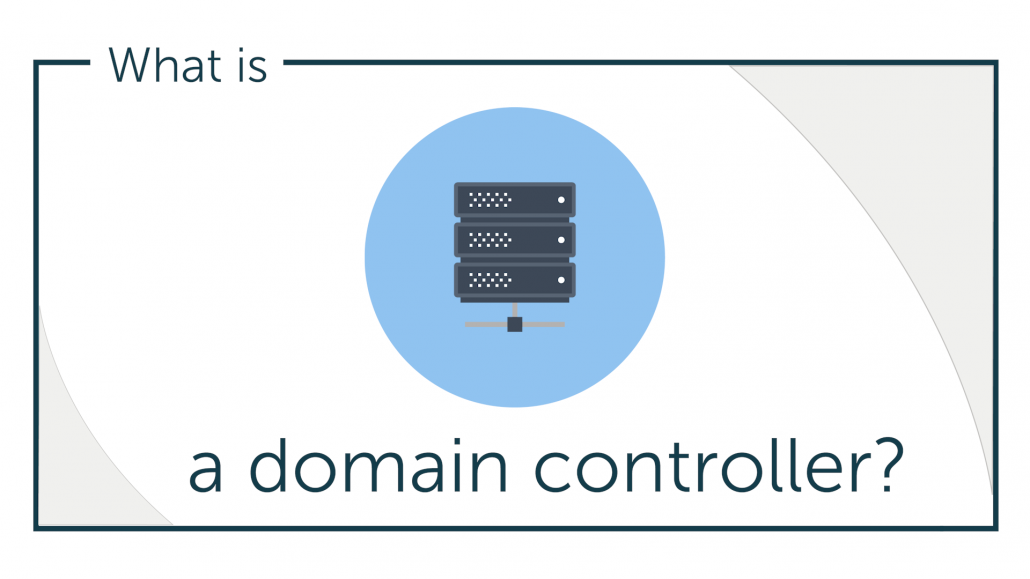 What is a Domain Controller?